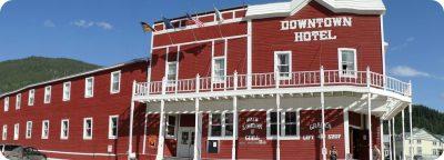 Dawson City Yukon highlights Downtown Hotel